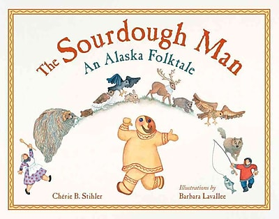 Sourdough Man: An Alaska Folktale