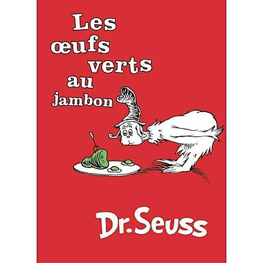 Les Oeufs Verts au Jambon: The French Edition of Green Eggs and Ham (I Can Read It All by Myself Beginner Books)