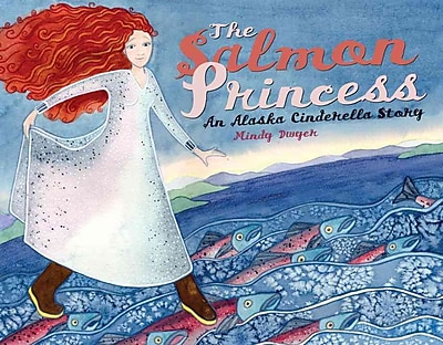 The Salmon Princess: An Alaska Cinderella Story (Paws IV Children's Books)