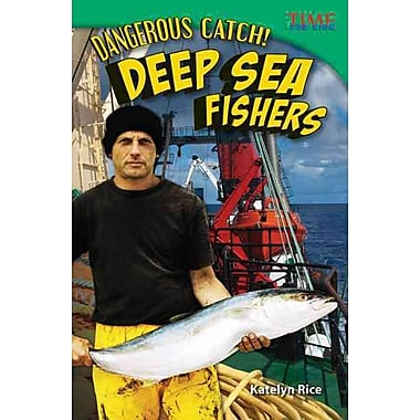 Dangerous Catch! Deep Sea Fishers (Time for Kids Nonfiction Readers)