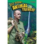 Wild Work! Animal Trainers (Time for Kids Nonfiction Readers)