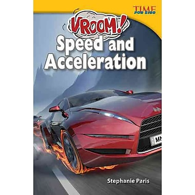 Vroom! Speed and Acceleration (Time for Kids Nonfiction Readers)