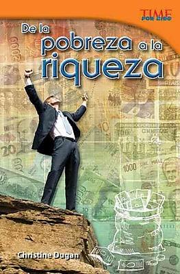 De la pobreza a la riqueza / From Rags to Riches (Time for Kids Nonfiction Readers) (Spanish Edition)