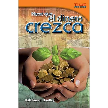 Hacer que el dinero crezca / Making Money Grow: Challenging (Time for Kids Nonfiction Readers) (Spanish Edition)