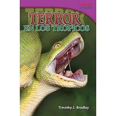 Terror en los tropicos / Terror in the Tropics (Time for Kids Nonfiction Readers) (Spanish Edition)