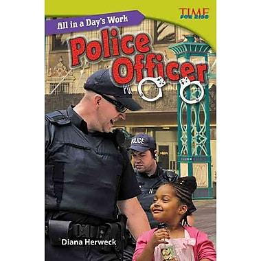 All in a Day's Work: Police Officer (library bound) (Time for Kids Nonfiction Readers)