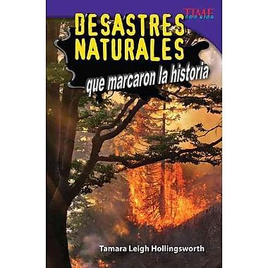 Desastres naturales que marcaron la historia / Unforgettable Natural Disasters (Spanish Edition)