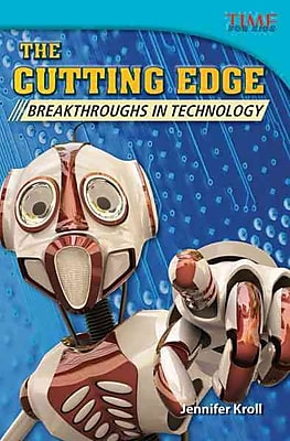 The Cutting Edge: Breakthroughs in Technology (library bound) (Time for Kids Nonfiction Readers: Level 5.9)