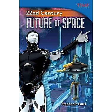 22nd Century: Future of Space (Time for Kids Nonfiction Readers: Level 5.1)