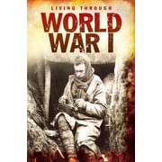 World War I (Living Through. . .)