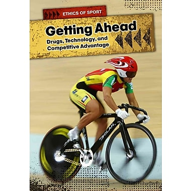 Getting Ahead: Drugs, Technology, and Competitive Advantage (Ethics of Sports)
