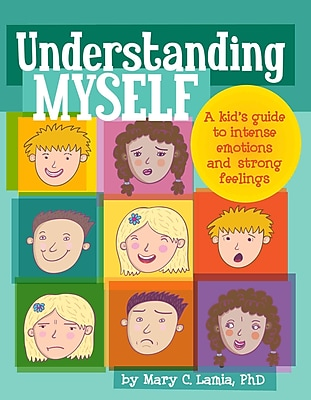 Understanding Myself: A Kid's Guide to Intense Emotions and Strong Feelings (HC)