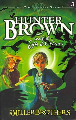 Hunter Brown and the Eye of Ends (Codebearers #3)