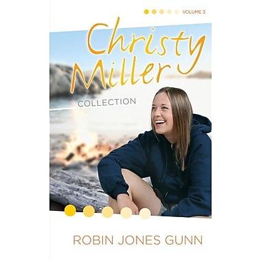 The Christy Miller Collection, Vol. 3: True Friends / Starry Night / Seventeen Wishes (Books 7-9)