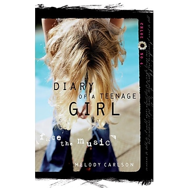Face the Music (Diary of a Teenage Girl: Chloe, Book 4)