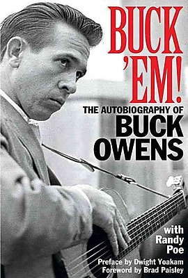 Buck 'Em! The Autobiography of Buck Owens