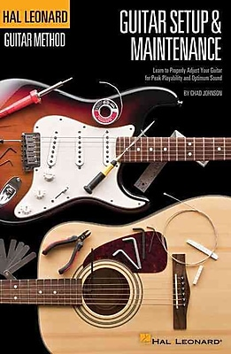 Guitar Setup & Maintenance - Hal Leonard Guitar Method Supplement