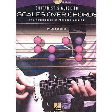 Guitarist's Guide To Scales Over Chords-The Foundation Of Melodic Guitar Soloing(Bk/Cd)
