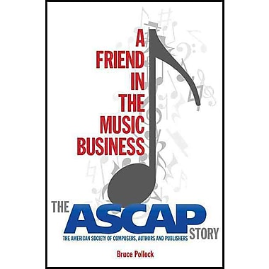 A Friend in the Music Business: The ASCAP Story (Legacy Series)