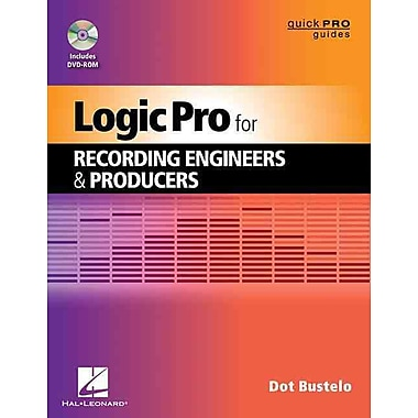Logic Pro for Recording Engineers and Producers (Quick Pro Guides)