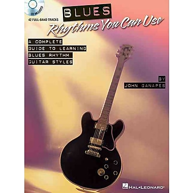 Blues Rhythms You Can Use: A Complete Guide to Learning Blues Rhythm Guitar Styles