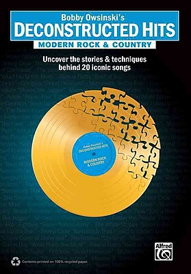 Deconstructed Hits -- Modern Rock & Country: Uncover the Stories & Techniques Behind 20 Iconic Songs