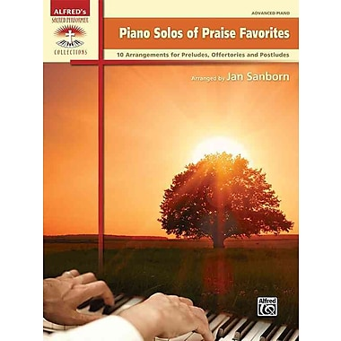 Piano Solos of Praise Favorites: 10 Arrangements for Preludes, Offertories and Postludes (Sacred Performer Collections)