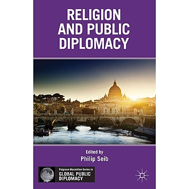 Religion and Public Diplomacy (Global Public Diplomacy)