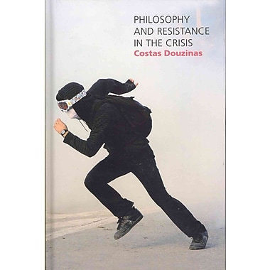 Philosophy and Resistance in the Crisis: Greece and the Future of Europe