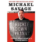 Trickle Down Tyranny LP: Crushing Obama's Dream of the Socialist States of America