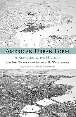 American Urban Form: A Representative History (Urban and Industrial Environments)