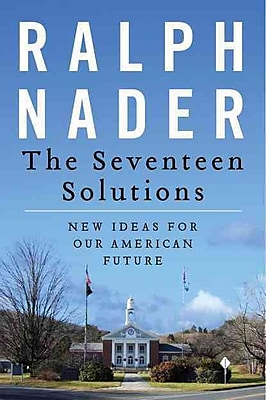 The Seventeen Solutions: Bold Ideas for Our American Future