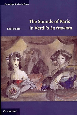 The Sounds of Paris in Verdi's La traviata (Cambridge Studies in Opera)