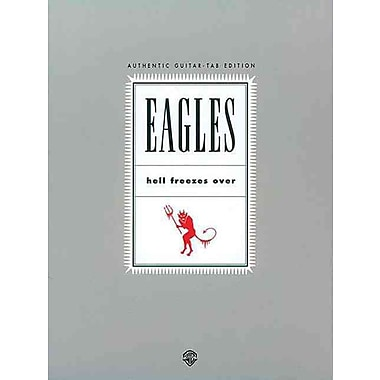 Eagles: Hell Freezes Over, Authentic Guitar Tab Edition