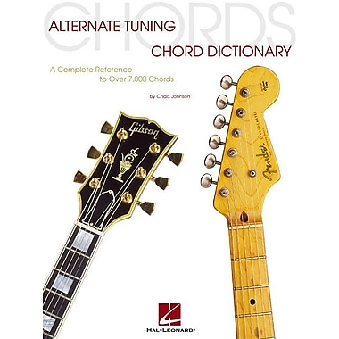 Alternate Tuning Chord Dictionary: A Complete Reference to Over 7,000 Chords (Guitar Educational)