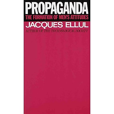 Propaganda: The Formation of Men's Attitudes