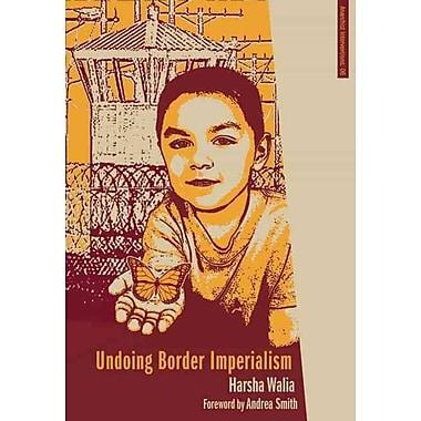 Undoing Border Imperialism (Anarchist Interventions)