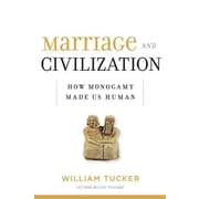 Marriage and Civilization: How Monogamy Made Us Human