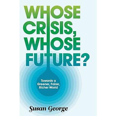 Whose Crisis, Whose Future