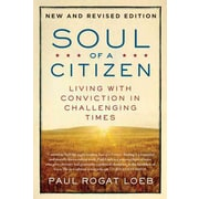 Soul of a Citizen: Living with Conviction in Challenging Times