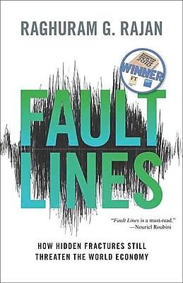 Fault Lines: How Hidden Fractures Still Threaten the World Economy