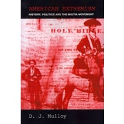 American Extremism: History, Politics and the Militia Movement (Routledge Studies in Extremism and Democracy)