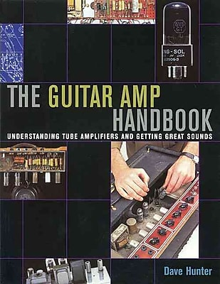 Guitar Amplifier Handbook - Understanding Tube Amplifiers and Getting Great Sounds (Softcover)