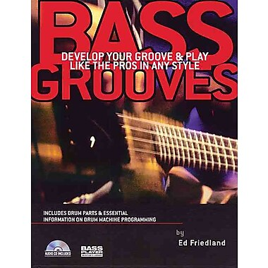 Bass Grooves: Develop Your Groove & Play Like the Pros in Any Style (Book/CD)