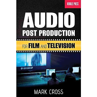 Audio Post Production: For Film and Television
