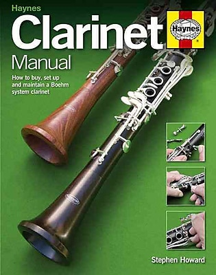 Clarinet Manual: How to Buy, Set Up and Maintain a Boehm System Clarinet