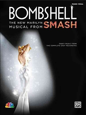 Bombshell -- The New Marilyn Musical from SMASH: Sheet Music from the Complete Cast Recording (Piano/Vocal/Chords)