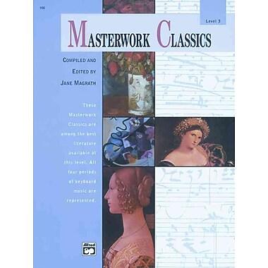 Masterworks Classics, Level 3 (Book & Cd) (Alfred Masterwork Editions)