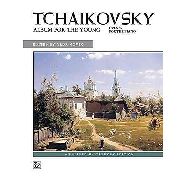 Tchaikovsky -- Album for the Young, Op. 39 (Alfred Masterwork Editions)