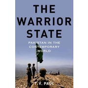 The Warrior State: Pakistan in the Contemporary World